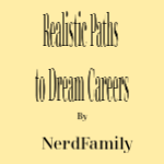 Realistic Paths to Dream Careers